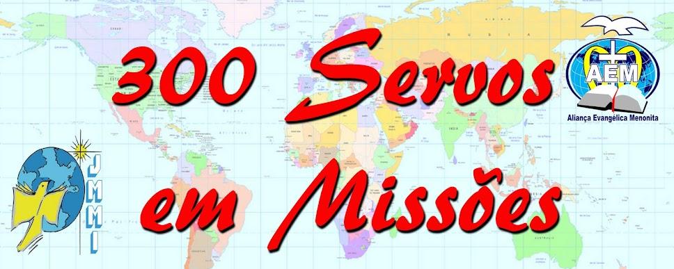 300 Servos em Missões