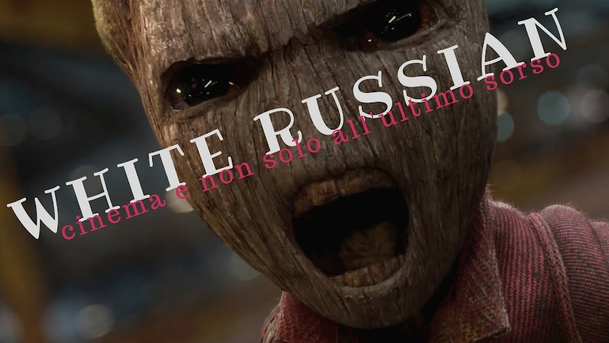 WhiteRussian: cinema (e non solo) all'ultimo sorso