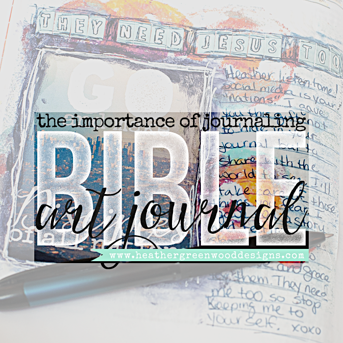 Heather Greenwood Designs | why I think journaling is so important in my art journal Bible, it's not just about the art. #illustratedfaith #artjournalingbible #artworship