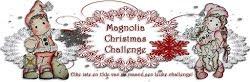 MAGNOLIA CHRISTMAS  CHALLENGE