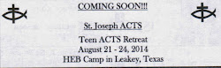August 21 - 24, 2014: St. Joseph Teen ACTS Retreat