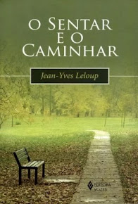 O SENTAR E O CAMINHAR - Jean-Yves Leloup