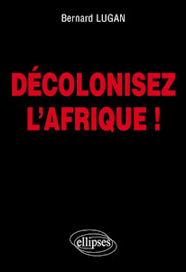 Dcolonisez l&#39;Afrique !