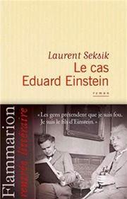 Le cas Eduard Einstein, Laurent Seksik