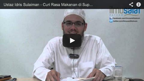 Ustaz Idris Sulaiman – Curi Rasa Makanan di Supermarket