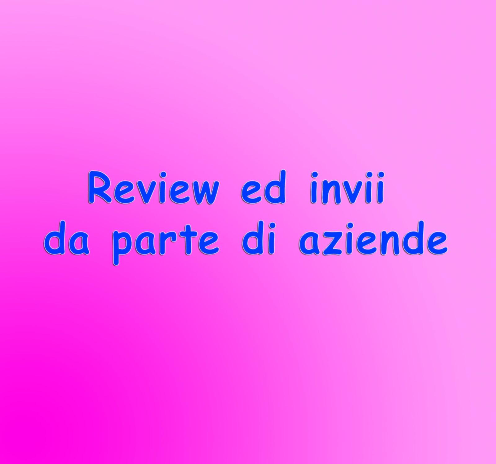 http://adelepasquariello.blogspot.it/2014/02/review-ed-invii-da-parte-di-aziende.html
