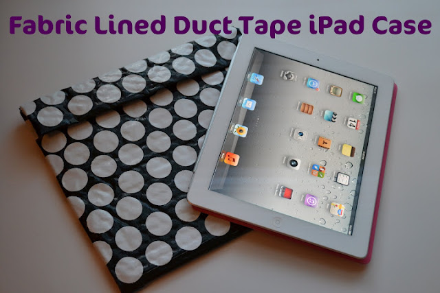 Fabric Line, Duct Tap, iPad Case, Tutorial