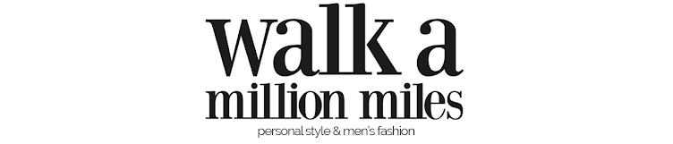 Walk a million miles | Personal style blog