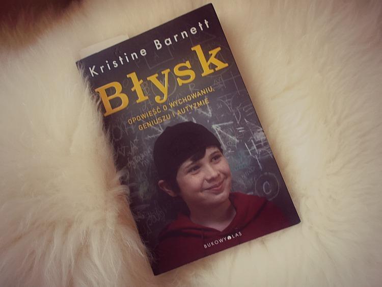 """""""Błysk. Opowieść o wychowaniu, geniuszu i autyzmie"""""""
