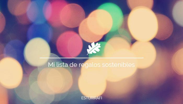 Mi lista de regalos sostenibles   Esturirafi