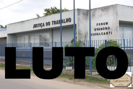 Fechar o Fórum da Justiça do Trabalho é matar a memória de Evandro Cavalcanti!