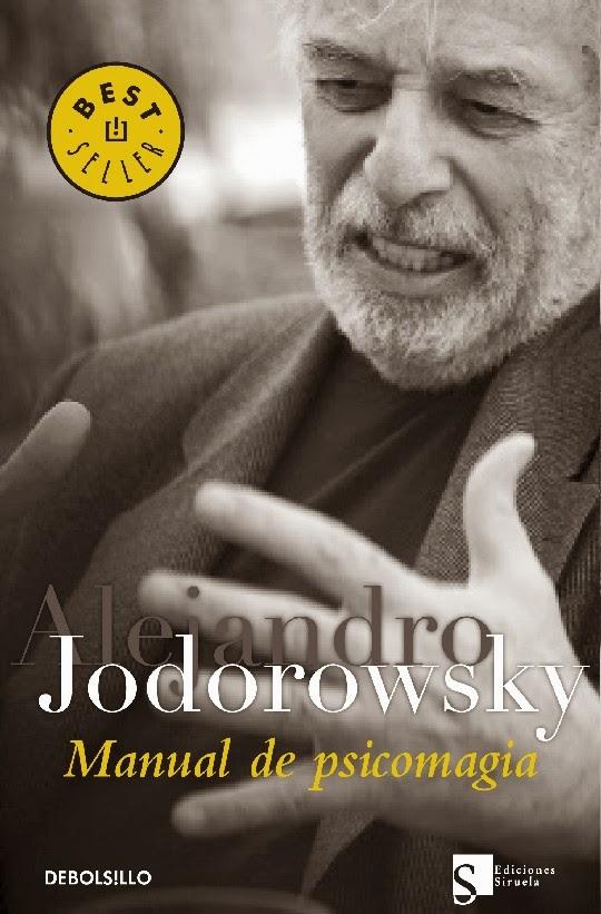 """Tres Útiles Artículos Extraídos De """"Manual De Psicomagia"""", De Alejandro Jodorowsky Sobre Los Cinco"""