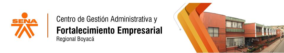 Centro de Gestión Administrativa y Fortalecimiento Empresarial - SENA Regional Boyacá