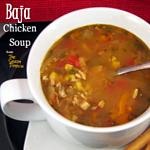 Baja Chicken Soup: Slow Cooker