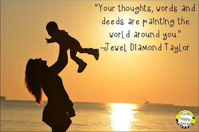 """Your thoughts, words and deeds are painting the world around you."" -Jewel Diamond Taylor"