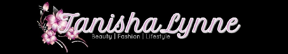 TanishaLynne | Beauty.Fashion.Lifestyle