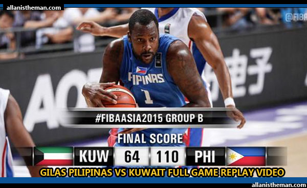 FIBA Asia 2015: Gilas Pilipinas vs Kuwait FULL GAME REPLAY VIDEO
