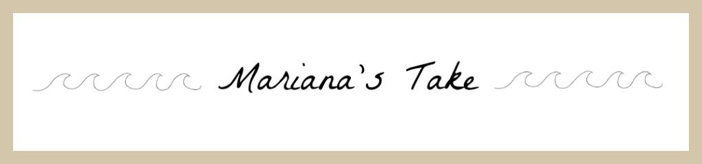 Mariana's take