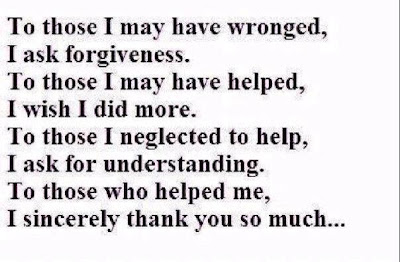 To those I may have wronged,