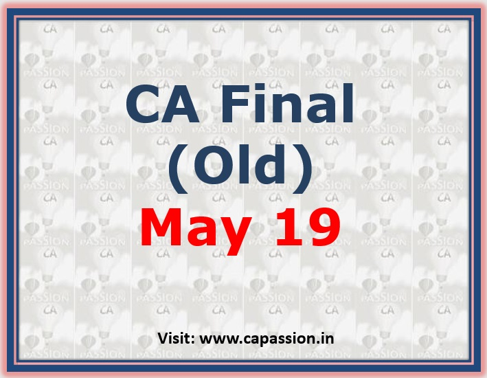 All important updates for CA Final (Old) May 19 exams at one place