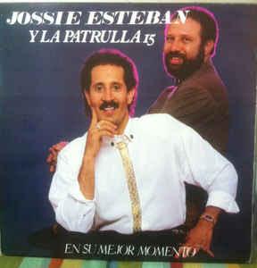 JOSSIE ESTEBA Y LA PATRULLA 15
