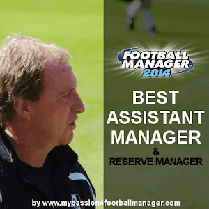 Football Manager 2014 Best Assistant Manager
