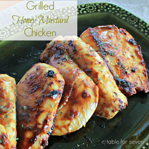 Grilled Honey Mustard Chicken {revisited} • Table for Seven