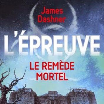 L'épreuve, tome 3 : Le Remède mortel de James Dashner