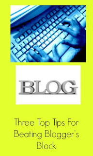 Three Top Tips For Beating Blogger's Block