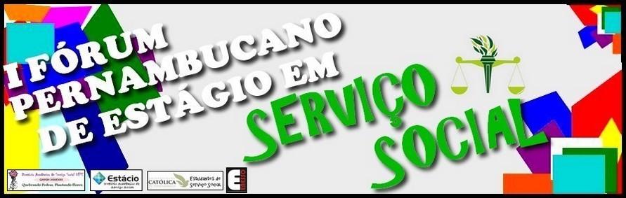 FÓRUM PERNAMBUCANO DE ESTÁGIO EM SERVIÇO SOCIAL