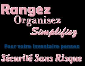 organisez,simplifiez vous la vie avec securite sans risque