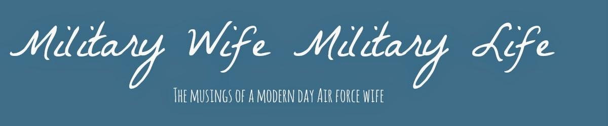 Military Wife Military Life