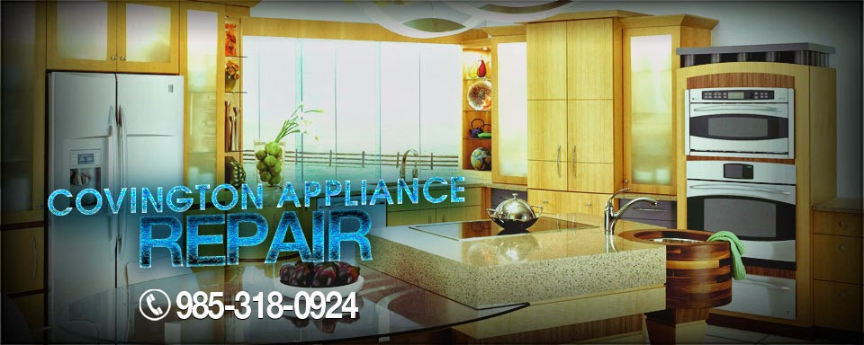 Covington Appliance Repair (985) 318-0924