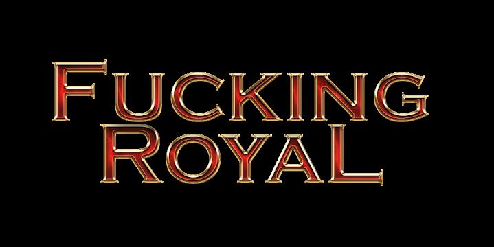 Fucking Royal