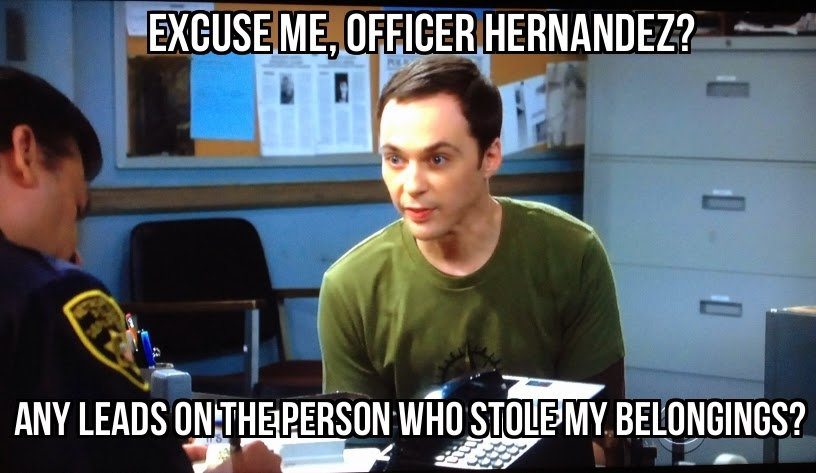 """Excuse me, Officer Hernandez, any leads on the person who stole my belongings?"""