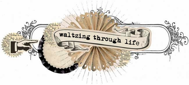 Waltzing Through Life