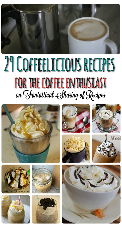 29 Coffeelicious Recipes for the Coffee Enthusiast | Fantastical Sharing of Recipes #coffee #caffeine #roundup #recipes