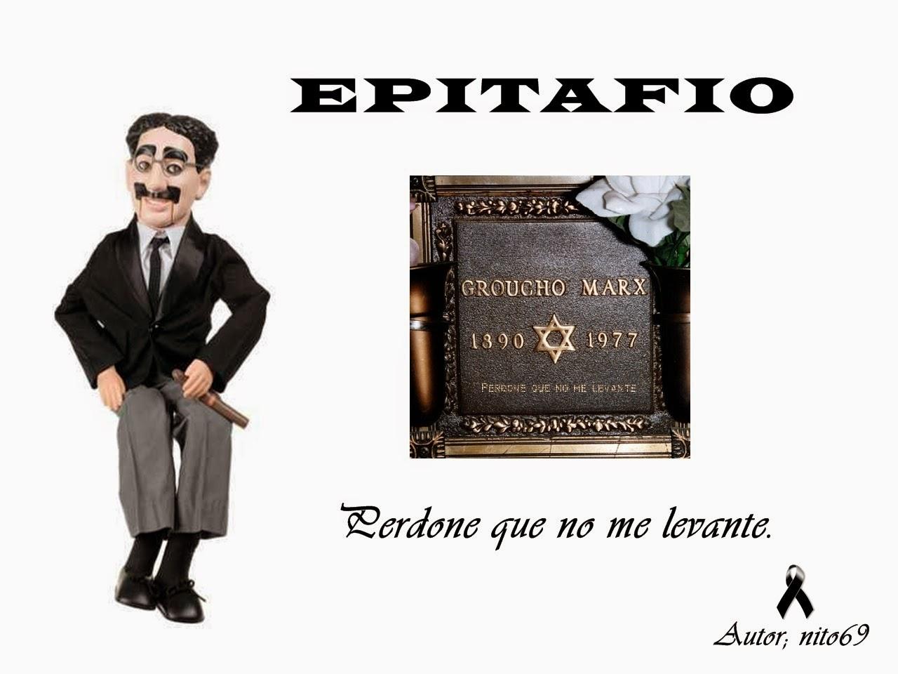 EPITAFIO ( Homenaje a Groucho Marx ).