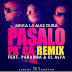 Milka La Mas Dura Ft Paramba & El Alfa - Pasalo Pa Ca (Official Remix) By @OnlyLaClave