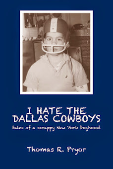 """I Hate the Dallas Cowboys -             tales of a scrappy New York boyhood"""