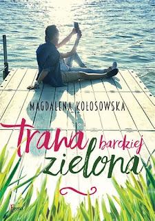 """#80 WEEKEND Z MAGDALENĄ KOŁOSOWSKĄ - Recenzja książki """"Trawa bardziej zielona"""