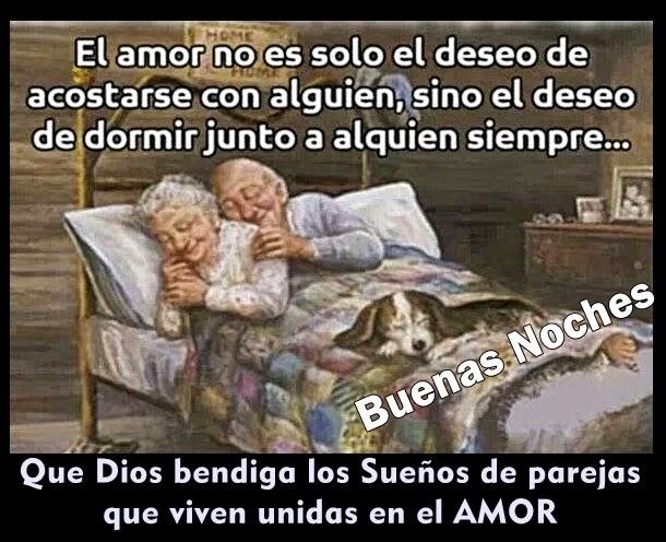 El amor no es sólo el deseo de acostarse con alguien, sino el deseo de dormir junto a alguien siempre...  Que Dios bendiga los Sueños de parejas que viven unidas en el AMOR.  BUENAS NOCHES