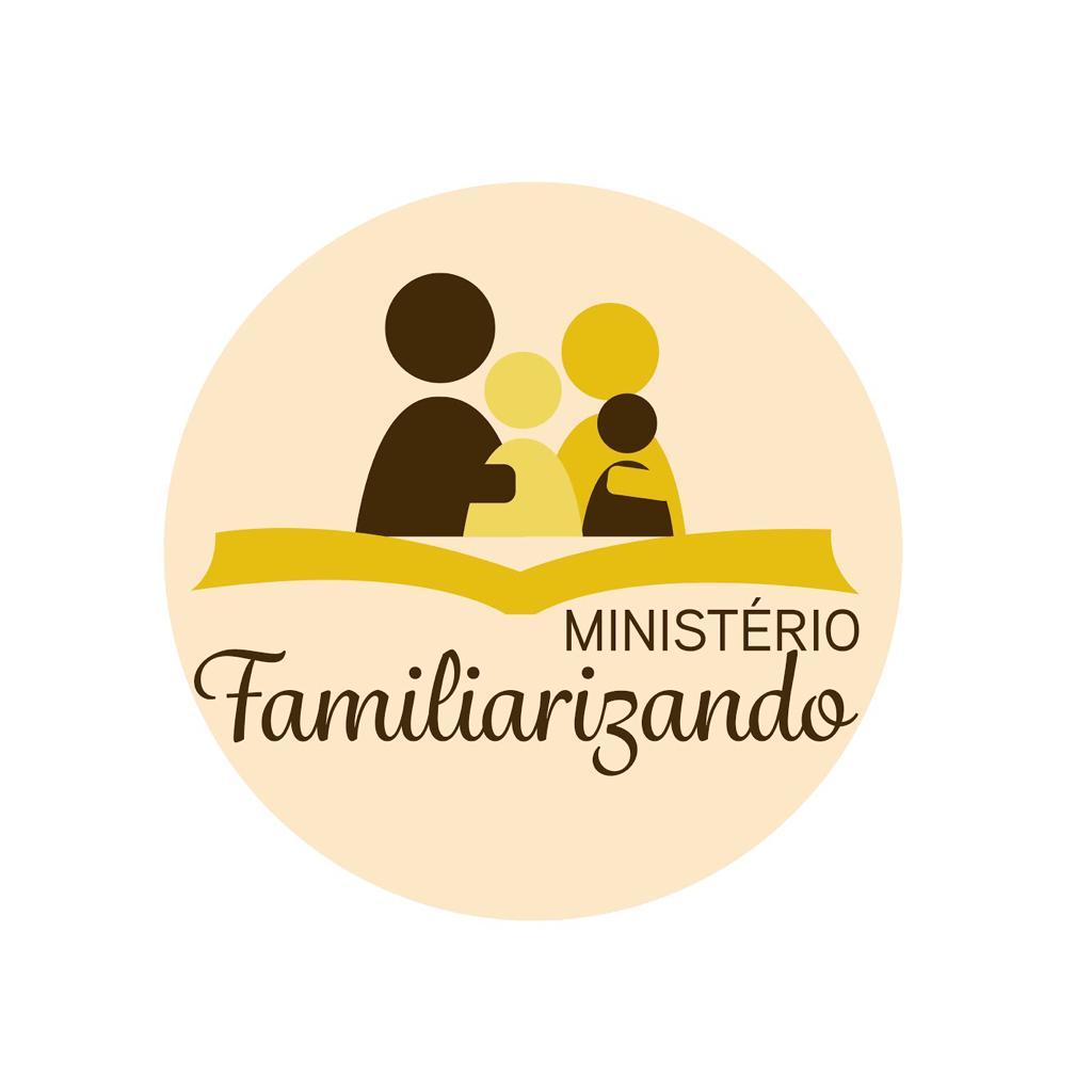 Ministério Familiarizando