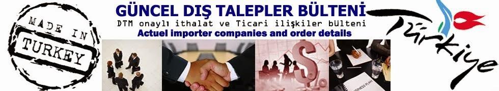 Turkish Production - Turk Mallari - Yurtdisindan gelen ithalat talepleri