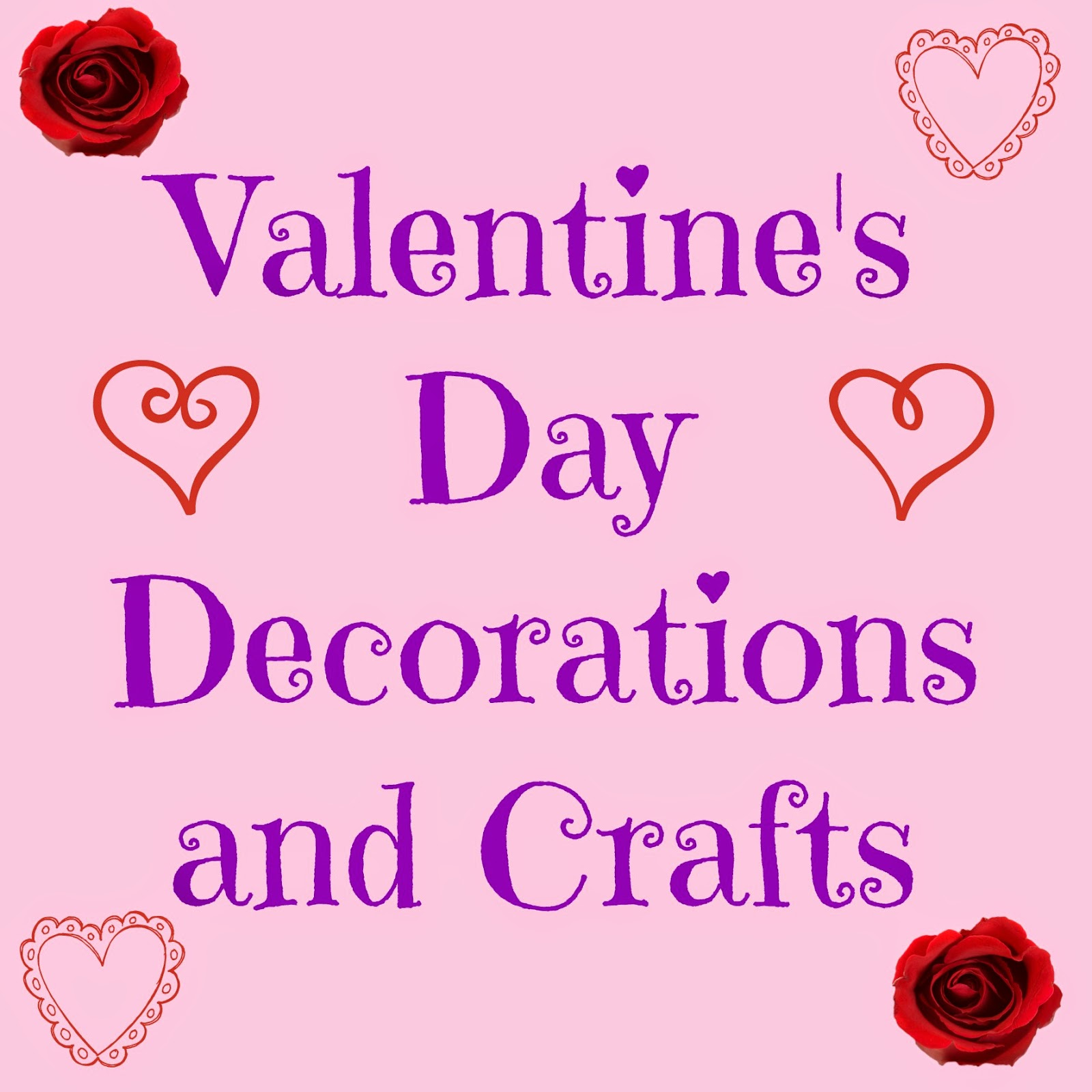 For day three of Valentine's Week, I decided to post a few decorations and crafts to make your house very festive and fun. I love decorating for all of the holidays, but Valentine's Day is special in that I get to decorate with roses, hearts, pink, and lots of romantic, girly stuff.  Here is a list of some super simple, cute, and fun V-Day decorations and crafts:...