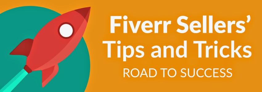 Fiverr Sellers' Tip and Tricks: Road to Success