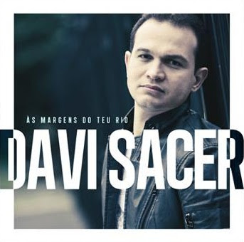 Download CD Davi Sacer   Ás Margens do Teu Rio