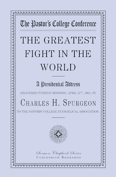 http://www.amazon.com/Greatest-Fight-World-Charles-Spurgeon/dp/1941281141/?tag=curiosmith0cb-20
