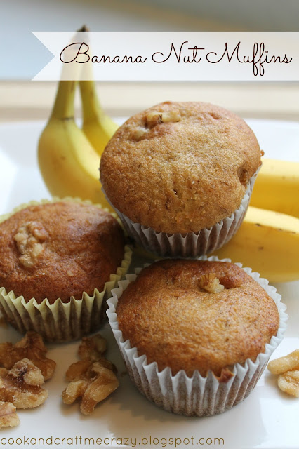 Cook and Craft Me Crazy: Banana Nut Muffins