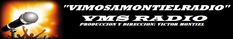 """""""VIMOSAMONTIELRADIO"""""""